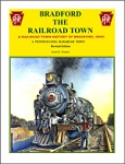 Bradford The Railroad Town: A History of Bradford, OH, Pennsy Railroad Town