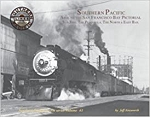 Southern Pacific Around the San Francisco Bay Pictorial Vol 41: North Bay, East Bay, San J