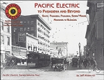 Pacific Electric Vol 4: To Pasadena & Beyond