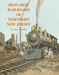 Iron Mine Railroads of Northern New Jersey (Second Edition)