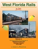 West Florida Rails In Color Vol 2: SCL, SBD 1970-87