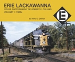 Erie Lackawanna Color Photography of Robert F Collins Vol 1: '60s