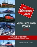 Milwaukee Road Power In Color Vol 3: 1961-1986 Electric Locomotives and Diesel Action