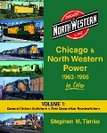 CNW Power 1963 - 95 In Color Vol 1: GM Switchers & 1st Gen Roadswitchers