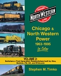 Chicago & North Western Power In ColorVol 2: Non - EMD Switchers & 1st-Gen Roadswitchers