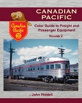 Canadian Pacific Color Guide to Freight and Passenger Equipment Vol 2