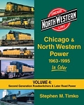 Chicago & North Western Power in Color Vol 4