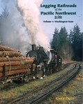 Logging Railroads of the Pacific Northwest in Color Vol 1: Washington State