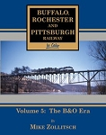 Buffalo Rochester & Pittsburgh Railway In Color Vol 5: The B&O Era