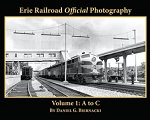 Erie Railroad Official Photography Vol 1: A to C (Softcover)