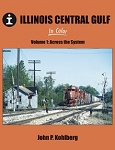 Illinois Central Gulf Vol 1 Across the System
