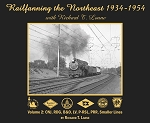 Railfanning Northeast with Richard T. Loane 1934-54 Vol 2