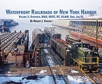 Waterfront Railroads of New York Harbor Vol 1