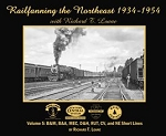 Railfanning the Northeast 1934-54 with Richard T. Loane Vol 5