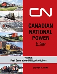 Canadian National Power In Color Volume 1: First Generation Roadswitchers