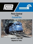 Penn Central in the Conrail Era Vol 3: 1985 - 1989