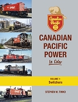 Canadian Pacific Power In Color Vol 1: Switchers