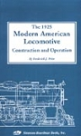 1925 Modern American Locomotive, The: Construction and Operation