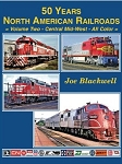 50 Years North American Railroads Vol 2: Central Midwest