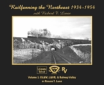 Railfanning Northeast with Richard T. Loane 1934-54 Vol 1