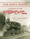 Iowa Route, The: A History of the Burlington, Cedar Rapids & Northern Railway