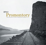 After Promontory: One Hundred Fifty Years of Transcontinental Railroading