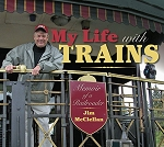 My Life with Trains Memoir of a Railroader softcover