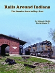 Rails Around Indiana: The Hoosier State in Days Past
