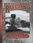 Hollywood's Railroads Vol One: Virginia & Truckee