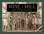 Mine to Mill Book 1: History of the Great Lakes Iron Trade From the Iron Ranges to Sault S