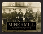 Mine to Mill Book 2: History of the Great Lakes Iron Trade: From Sault Ste. Marie to the L