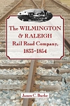 Wilmington & Raleigh Rail Road Company 1833 - 54