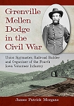 Grenville Mellen Dodge in the Civil War