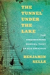 Tunnel under the Lake, The: The Engineering Marvel That Saved Chicago