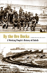By the Ore Docks A Working People's History of Duluth (paper)