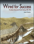 Wired for Success: The Butte, Anaconda & Pacific Railway, 1892–1985