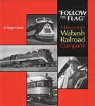 Follow the Flag: A History of the Wabash Railroad Company
