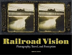 Railroad Vision: Photography, Travel, and Perception