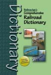 Railway Age's Comprehensive Railroad Dictionary - 2nd Edition