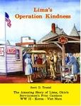 Lima's Operation Kindness: Lima, Ohio's Servicemen's Free Canteen