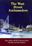 West St. Ambassadors, The: Troy, Oh. WWII Junior Girls Canteen for Servicemen