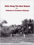 Rails Along the East Branch: The Delaware & Northern Railroad