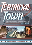 Terminal Town: An Illustrated Guide to Chicago's Airports, Bus Depots, Train Stations, and