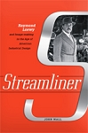 Streamliner: Raymond Loewy and Image-making in the Age of American Industrial Design