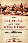 Chinese and the Iron Road, The: Building the Transcontinental Railroad