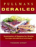 Pullmans Derailed: The What / Where / How / Why of Sleeping Car Wrecks 1940 - 1968