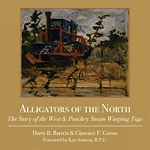 Alligators of the North The Story of the West & Peachey Steam Warping Tugs