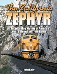 California Zephyr, The: An Entertaining History of America's Most Celebrated Train Route