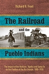 The Railroad and the Pueblo Indians: Impact of the Atchison, Topeka and Santa Fe on the Pu