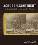 Across the Continent The Union Pacific Photos of Andrew Joseph Russell
